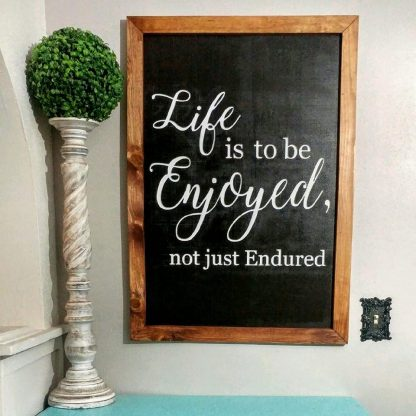 Life is to be enjoyed not just endured